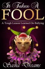 It Takes A Fool: A Tough Lesson Learned On Bullying