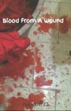 Blood From A Wound: Prologue and Chapter 1