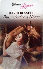 But... You're a Horse