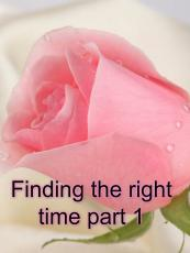 Finding the right time part 1