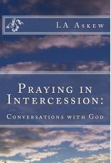 Praying in Intercession: Conversations with God