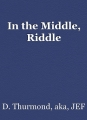 In the Middle, Riddle