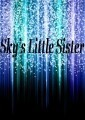 Sky's Little Sister (YouTuber Fanfiction)