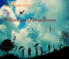 The Protectors of Life Book One of Twelve: The Begining
