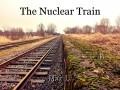 The Nuclear Train