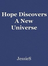Hope Discovers A New Universe
