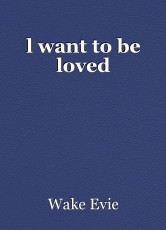 l want to be loved