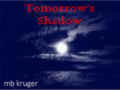 Tomorrow's Shadow - Part III