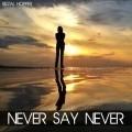 Never Say Never - True Story