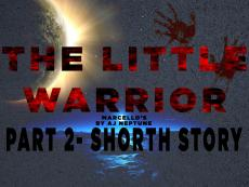 Part 2-Marcello's little warrior