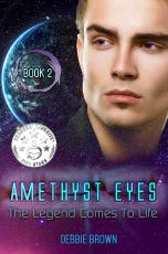 Amethyst Eyes, the Legend Comes to Life (Book 2)