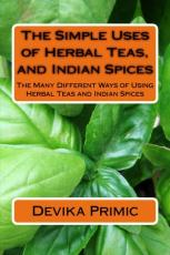 The Simple Uses of Herbal teas and Indian Spices