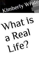 What is a Real Life? -- Chapter 2, Part 2