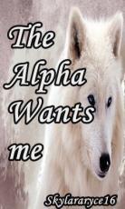 The Alpha Wants Me