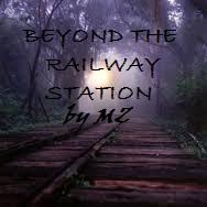 BEYOND THE RAILWAY STATION