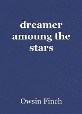dreamer amoung the stars