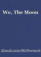 We, The Moon