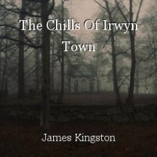 The Chills Of Irwyn Town