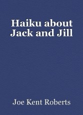 Haiku about Jack and Jill