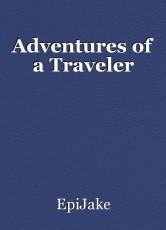 Adventures of a Traveler