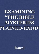 "EXAMINING ""THE BIBLE MYSTERIES EXPLAINED-EXODUS"" A documentary for Discovery channel By Danzil Monk"