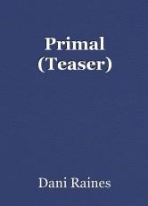 Primal (Teaser)