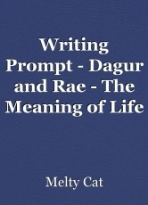 Writing Prompt - Dagur and Rae - The Meaning of Life