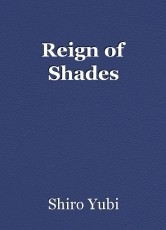 Reign of Shades