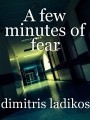A few minutes of fear