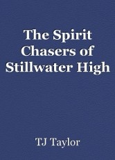 The Spirit Chasers of Stillwater High