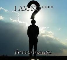 I AM NO****