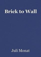 Brick to Wall