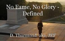 No Fame, No Glory - Defined