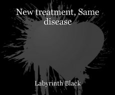 New treatment, Same disease