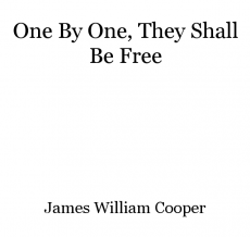 One By One, They Shall Be Free