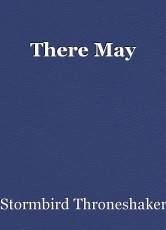 There May
