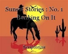 Sunset Stories : No. 1 - Banking On It