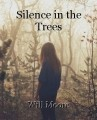 Silence in the Trees