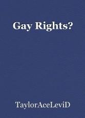 Gay Rights?