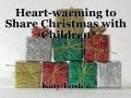 Heart-warming to Share Christmas with Children