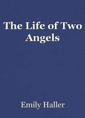 The Life of Two Angels