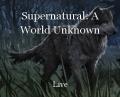 Supernatural: A World Unknown