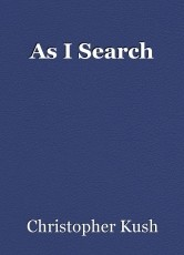 As I Search