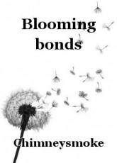 Blooming bonds
