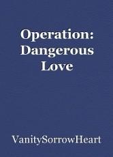 Operation: Dangerous Love
