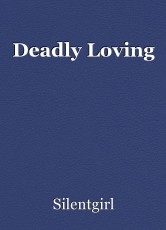Deadly Loving