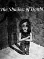 The Shadow of Doubt