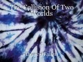 The Collision Of Two Worlds