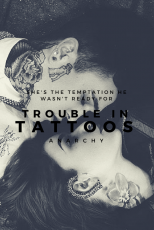 Trouble in Tattoos {Currently Being Edited}