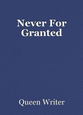 Never For Granted